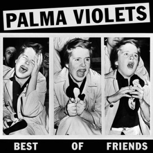 palma violets best of friends